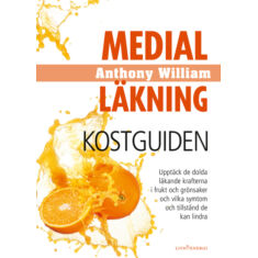 Medical Medium - Medial läkning Kostguiden